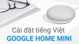 Hướng dẫn cài đặt Google Home Mini nói Tiếng Việt Mới Nhất | Abaro.vn