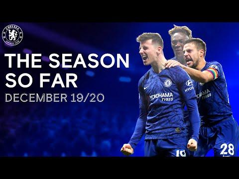 The Chelsea Season So Far   December 19/20