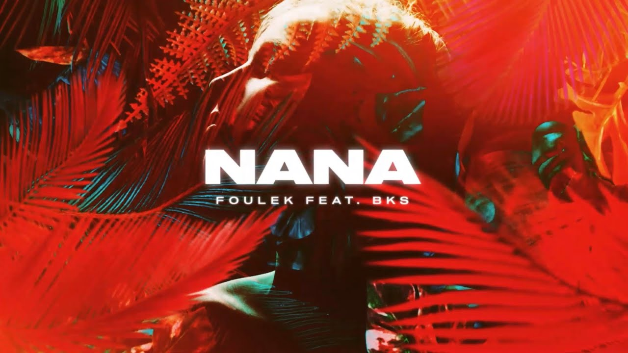Download Foulek - Nana (feat. BKS)