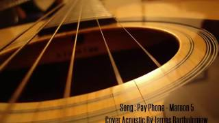 [Guitar Acoustic] #1 Pay Phone - Maroon 5 - Cover By James Bartholomew . Best Cover Guitar