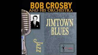 Bob Crosby & his Orchestra - JIMTOWN BLUES