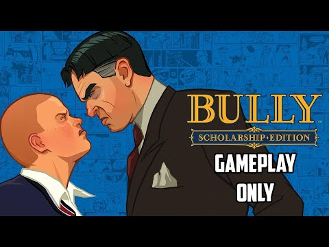 [Gameplay Only] Bully: Scholarship Edition |