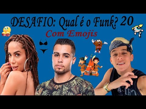 DESAFIO: Qual é o Funk? Com Emojis Parte 20 (MC Pedrinho, Anitta, Jerry Smith, ...)