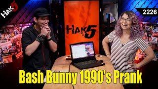 The Bash Bunny 1990's Prank - Hak5 2226