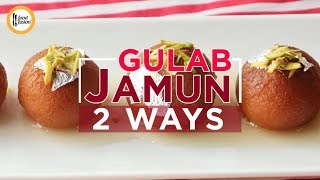 Gulab Jamun  2 Ways By Food Fusion
