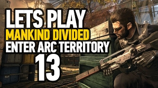 Deus Ex Mankind Divided Guide - How to Enter Into ARC Territory