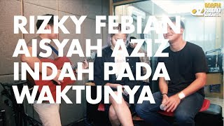 Video Rizky Febian ft. Aisyah Aziz - Indah Pada Waktunya download MP3, 3GP, MP4, WEBM, AVI, FLV Juli 2018
