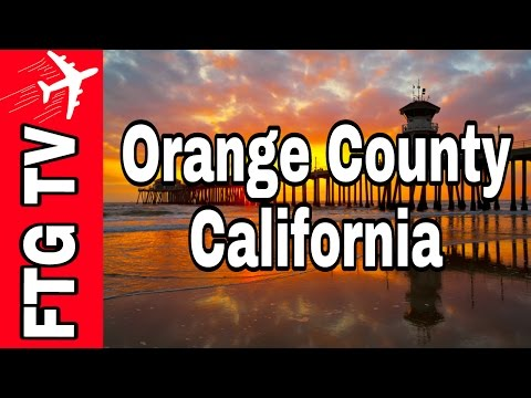Orange County, California Tour Travel Guide