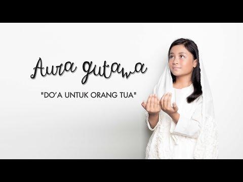 doa untuk orangtua aura gutawa