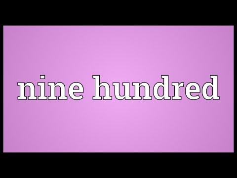 Nine hundred Meaning