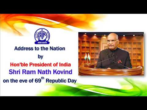 Address by Hon'ble President of India, Shri Ram Nath Kovind on the eve of 69th Republic Day.