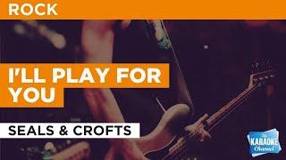 I'll Play For You : Seals & Crofts | Karaoke with Lyrics