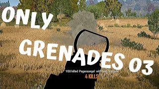 PUBG - Only Grenades 03