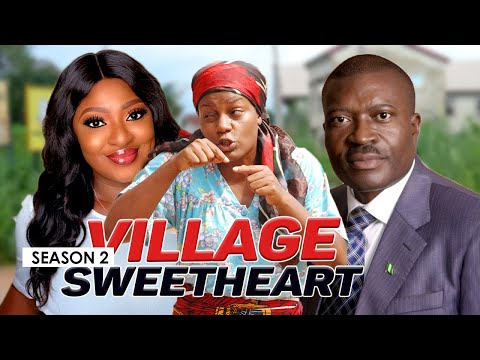 VILLAGE SWEETHEART 2 - LATEST NIGERIAN NOLLYWOOD MOVIES