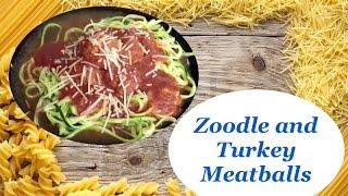 Zoodler & Turkey Meatballs Healthy Spaghetti Recipe