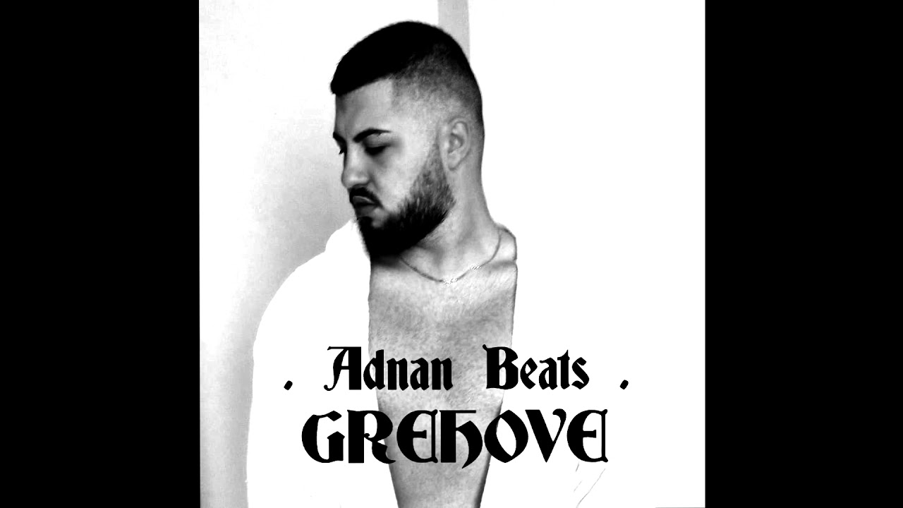 Adnan Beats - Grehove (Official Audio)