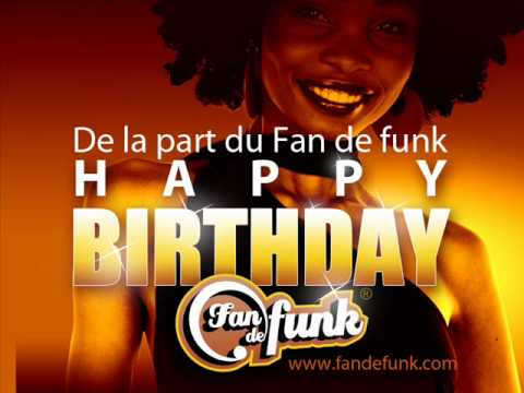 Happy birthday to you !  Funky disco funk boogie - joyeux anniversaire
