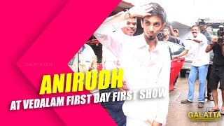 Anirudh at Vedalam first day first show