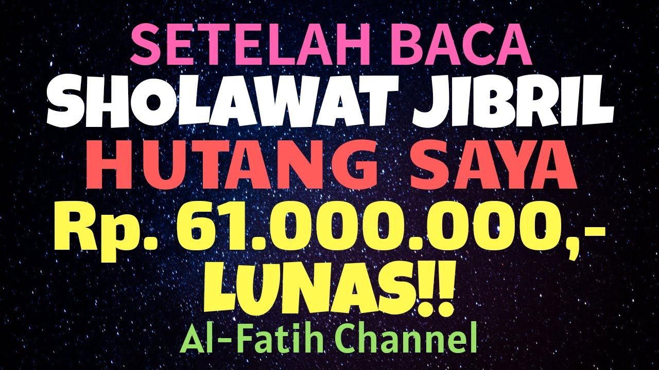 Berkah Sholawat Jibril Hutang Rp 61 Juta Lunas Keajaiban Sholawat Nabi Pelunas Hutang Segunung Youtube Membaca