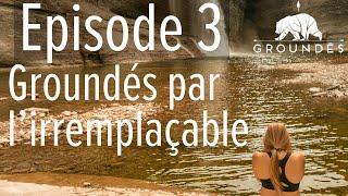 Episode 3. Groundés par l'irremplaçable