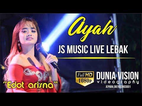 AYAH`~ EDOT ARISNA ~JS MUSIC LIVE LEBAK