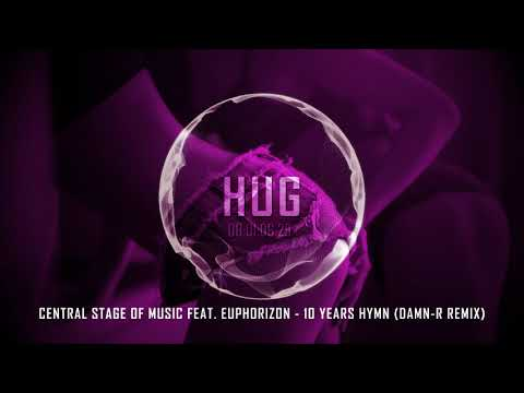 Central Stage Of Music feat. Euphorizon - 10 Years Hymn (Damn-R Remix) mp3 letöltés