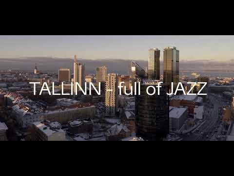 ESTONIA full of inspiration, TALLINN full of jazz!
