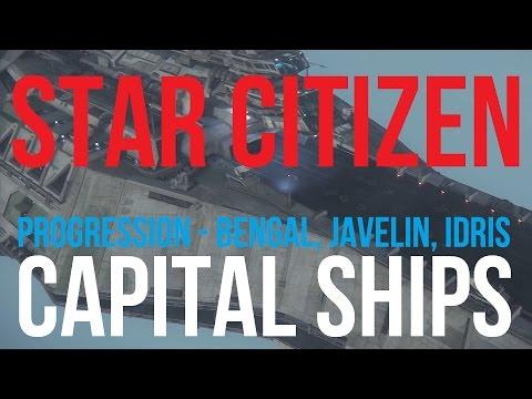 Bengal, Javelin, Idris & Corvettes   Capital Ship Progression   Star Citizen