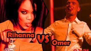 Rihanna VS Omer Adam (Mush-Up Style) DJ Amba
