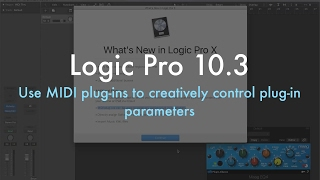 Logic Pro 10.3  - Use MIDI Plug in to Creatively Control Plug in Parameters