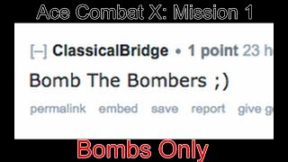 Ace Combat X: Mission 1, Bombs Only