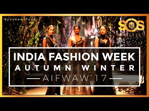 INDIA FASHION WEEK AUTUMN WINTER - AIFWAW'17 ✪