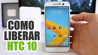 Como Liberar HTC 10 - Liberar Un HTC en 5 minutos!