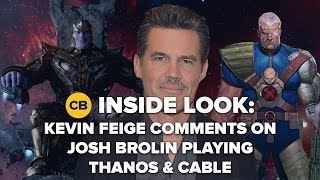 Kevin Feige Comments on Brolin as Thanos and Cable - Inside Look
