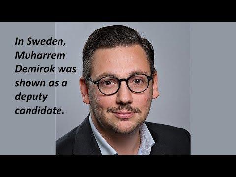 In Sweden, Muharrem Demirok was shown as a deputy candidate.