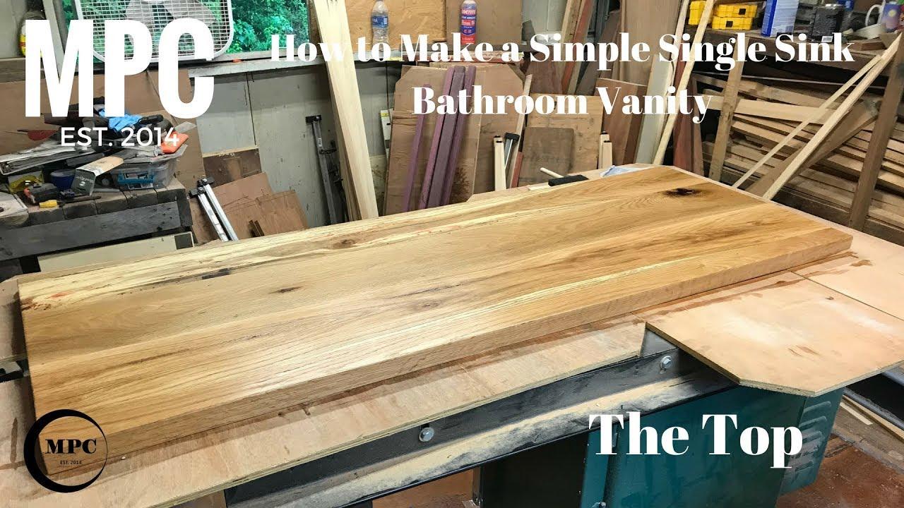 How To Make A Simple Single Sink Bathroom Vanity The Top