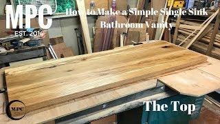 How to Make a Simple Single Sink Bathroom Vanity (The Top)