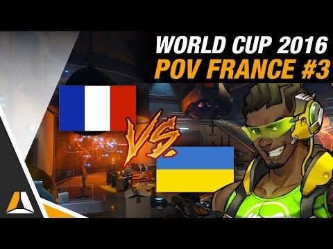 FRANCE vs UKRAINE #1 ► GIBRALTAR (POV SUPPORT) - OVERWATCH WORLD CUP 2016