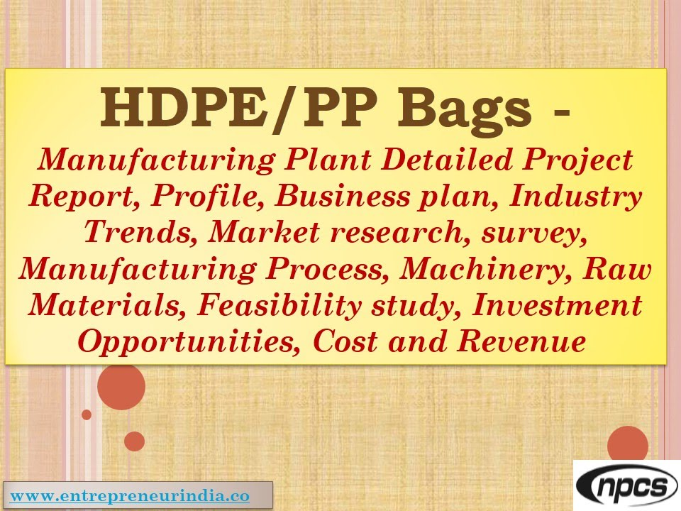Hdpe/Pp Bags - Manufacturing Plant, Detailed Project Report