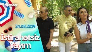İstirahətsiz Yayım  -  Rüfət Axundov  (24.08.2019)