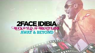 2Face - Buckwyld & Breathless (Promo 2) Thumbnail