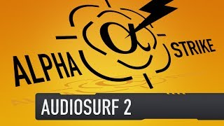 Alpha Strike - Audiosurf 2