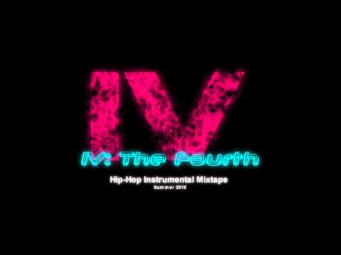IV: The Fourth- Hip Hop Instrumental Mixtape Summer 2010 (Free Download)