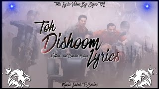 Toh Dishoom || Lyrics || Dishoom || Pritam, Raftaar, Shahid Mallya | Syco TM