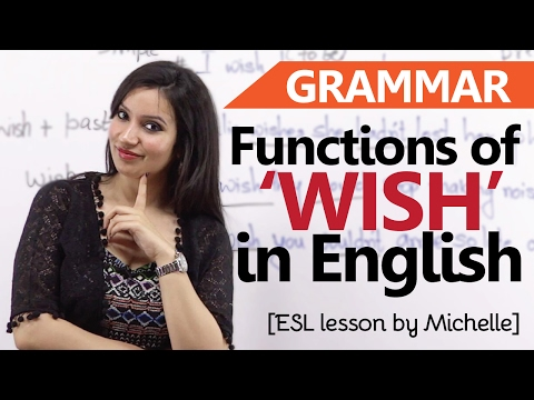 Functions of 'Wish' - English Grammar Lesson - Learn usage and meaning for IELTS &TOEFL exam