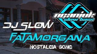 Download lagu DJ SLOW • FATAMORGANA • NOSTALGIA SONG
