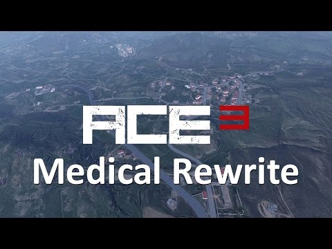 ACE3 - Medical Rewrite Update