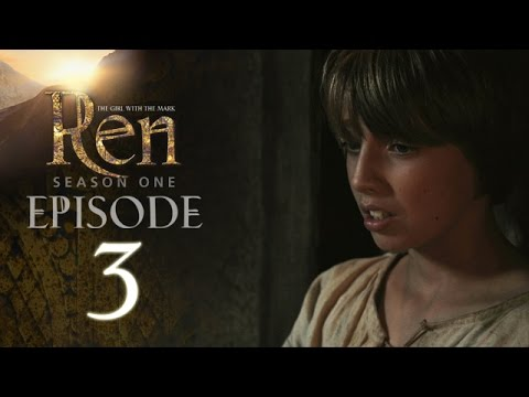 EPISODE 3 - Ren: The Girl with the Mark - Season One