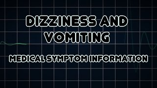 Dizziness and Vomiting (Medical Symptom)