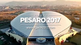 #roadtopesaro2017 - 35° Campionato del Mondo di Ginnastica Ritmica FIG 2017